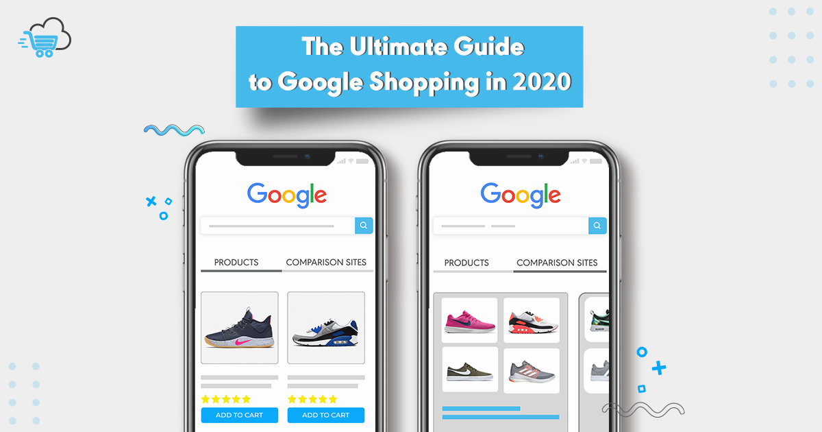The Complete Guide to Google Shopping