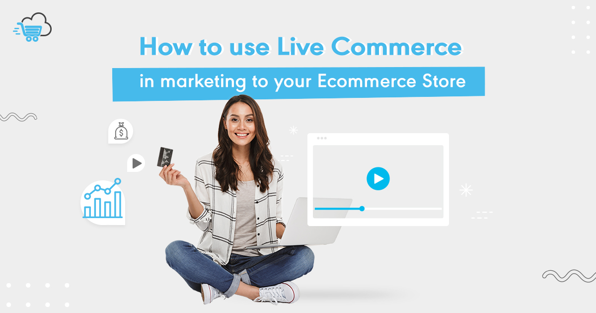 Facebook Live - live commerce - Youtube live - eCommerce - Streaming