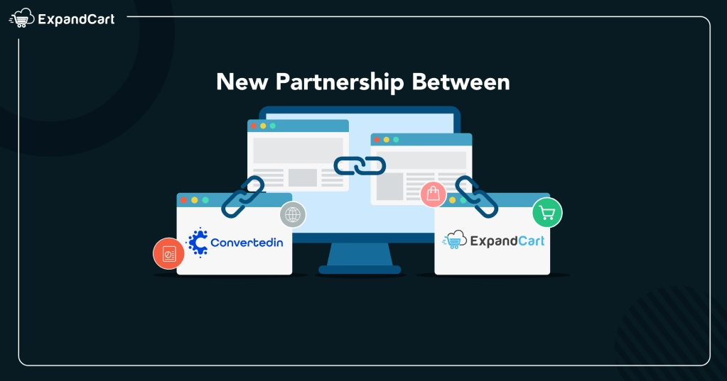 Partnership between Convertedin and ExpandCart